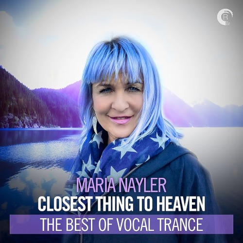 Maria Nayler - Closest Thing To Heaven The Best of Vocal Trance (2020)