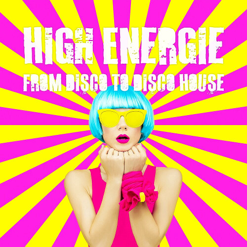High Energie From Disco To Disco House (2020)