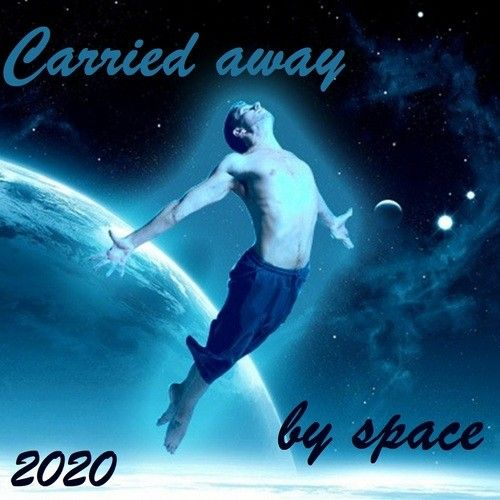 VA - Carried away by space (2020)