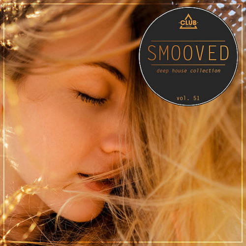 Smooved - Deep House Collection Vol. 51 (2020)