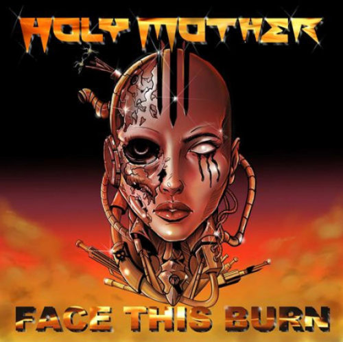 Holy Mother - Face This Burn (2021)