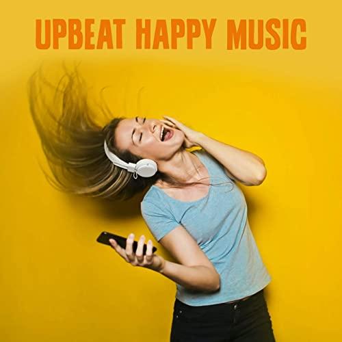 Various Artists - Upbeat Happy Music (2021)