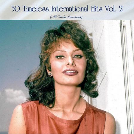 50 Timeless International Hits Vol. 2 (All Tracks Remastered)