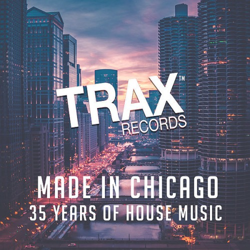 Made In Chicago - 35 Years of House Music (2019)