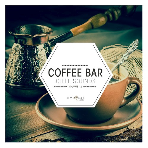 Coffee Bar Chill Sounds Vol. 12 (2019)