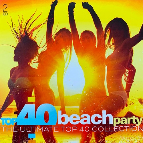 Top 40 Beach Party (The Ultimate Top 40 Collection) (2019)