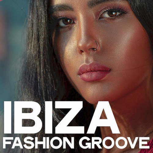 Ibiza Fashion Groove (Tech House Inside) (2019)