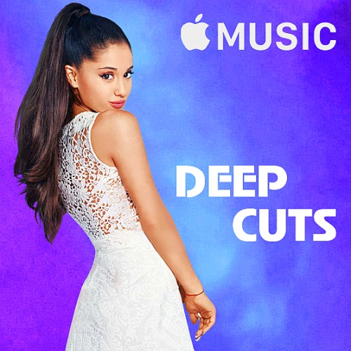 Ariana Grande - Deep Cuts (Apple Music) (2019)