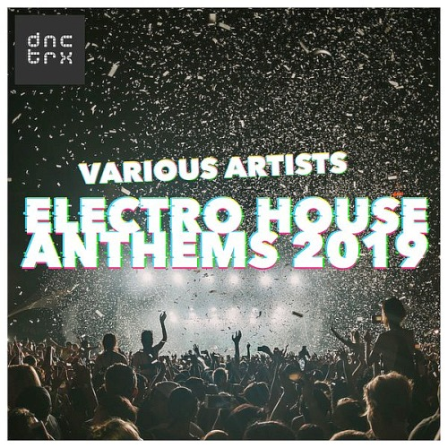 Electro House Anthems (2019)