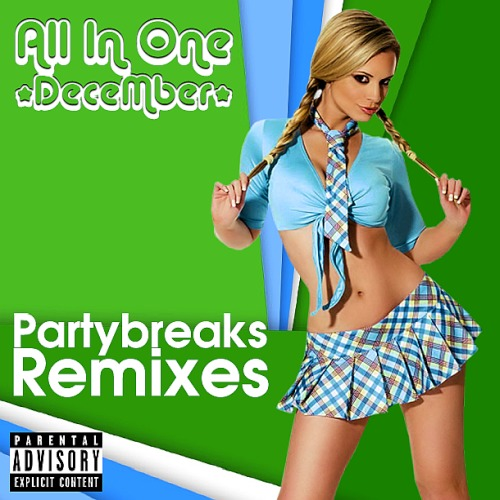 Partybreaks and Remixes 2017 All In One December 004 (2019)