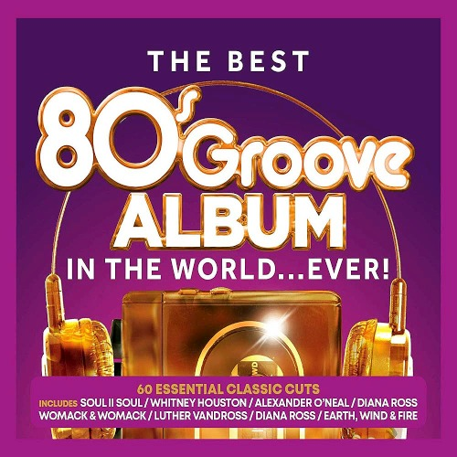 The Best 80s Groove Album In The World... Ever! (2019)