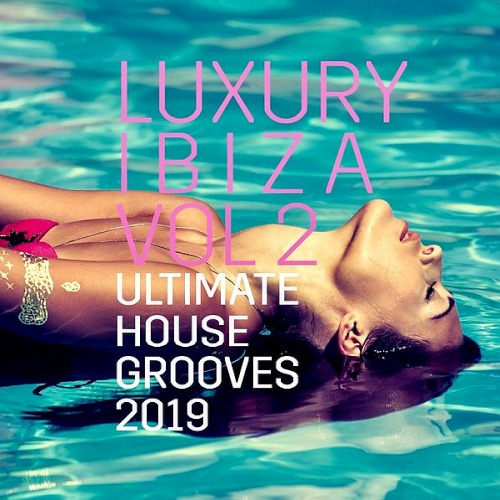 Luxury Ibiza Vol. 2 (2019)