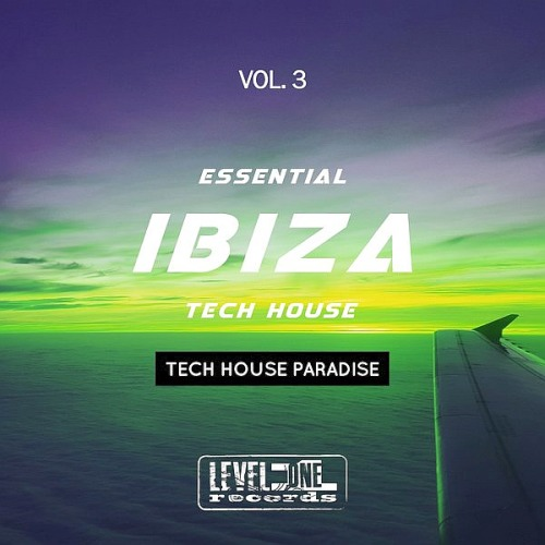 Essential Ibiza Tech House Vol. 3 (Tech House Paradise) (2019)