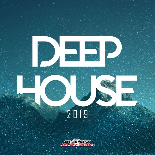Deep House Planet Dance Music (2019)