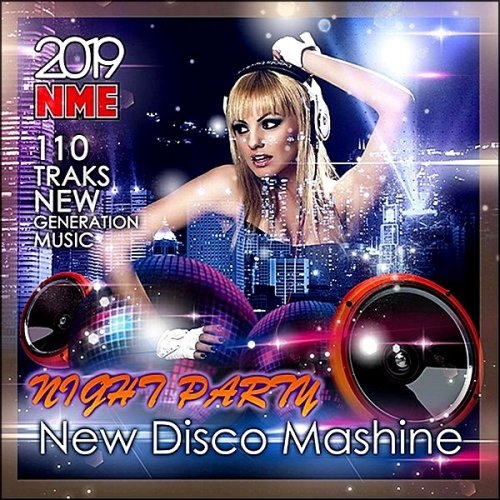NIGHT PARTY. NEW DISCO MAСSHINE (2019)