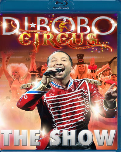 DJ Bobo - Circus: The Show (2014) BDRip 720p