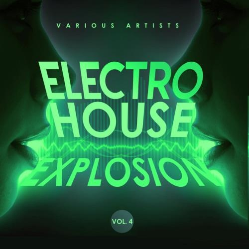 ELECTRO HOUSE EXPLOSION, VOL. 4 (2019) MP3