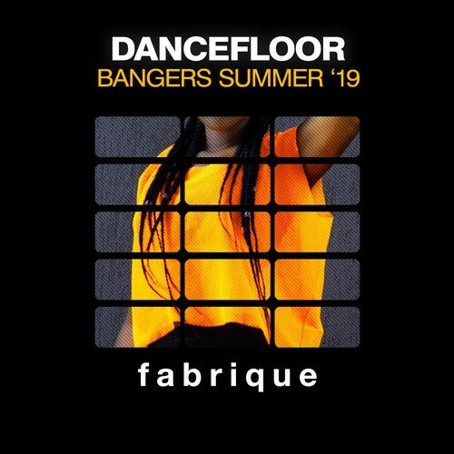 Fabrique Recordings - Dancefloor Bangers Summer '19 (2019)