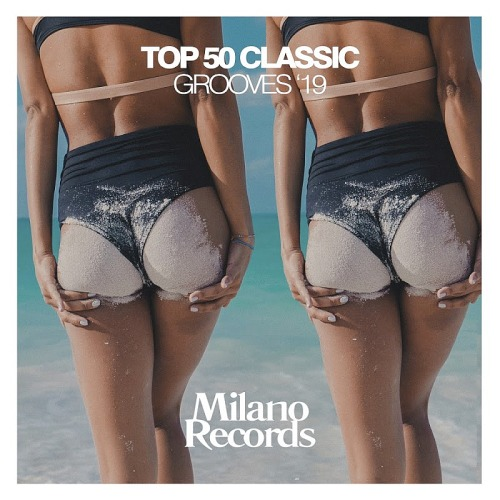 Top 50 Classic Grooves 19 (2019)