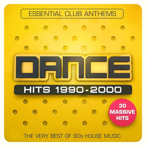 Dance Hits 1990-2000 (Essential Club Anthems) (2019)