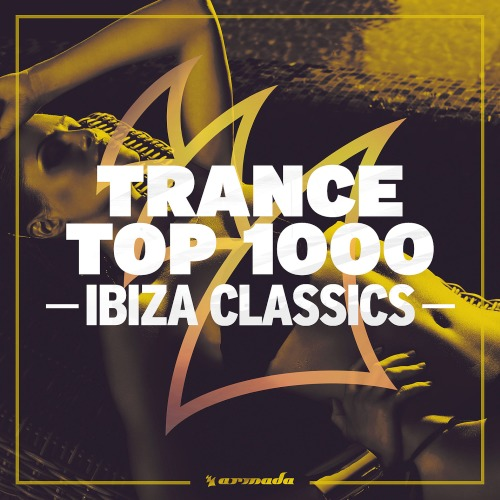 Trance Top 1000 - Ibiza Classics (2019)