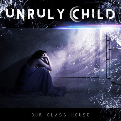 Unruly Child - Our Glass House (2020)