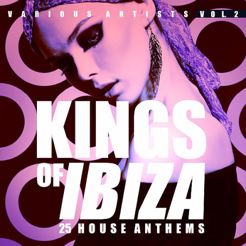 Kings Of Ibiza Vol. 2 (25 House Anthems) (2020)