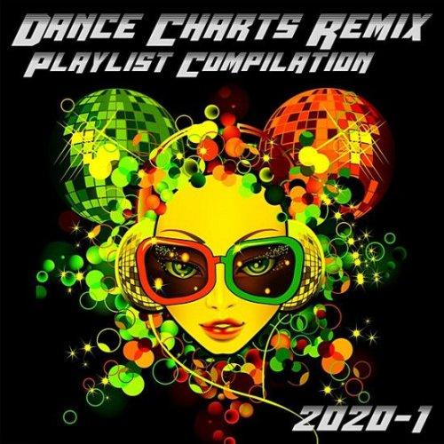 Dance Charts Remix Playlist Compilation 2020.1 (2020)