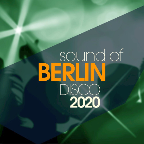 Sound Of Berlin Disco (2020)