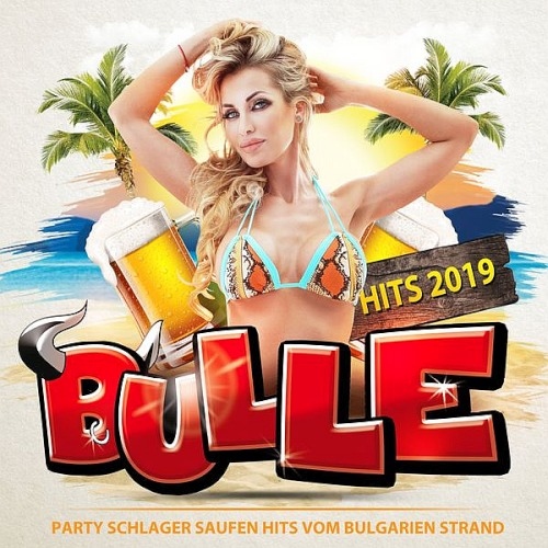 Bulle Hits 2019 - Party Schlager Saufen Hits vom Bulgarien Strand