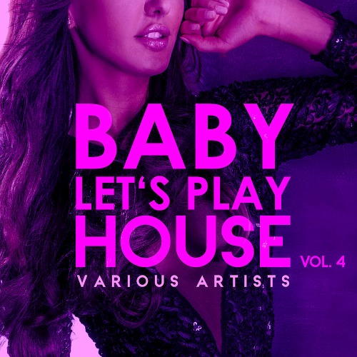 Baby, Lets Play House, Vol. 4 (2019)