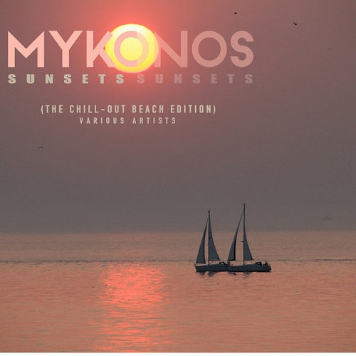 Mykonos Sunsets (The Chill Out Beach Edition) (2019)