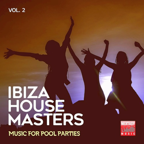 Ibiza House Masters Vol. 2 (Music For Pool Parties) (2019)