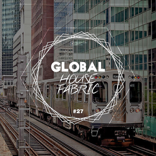 Global House Fabric Pt. 27 (2020)