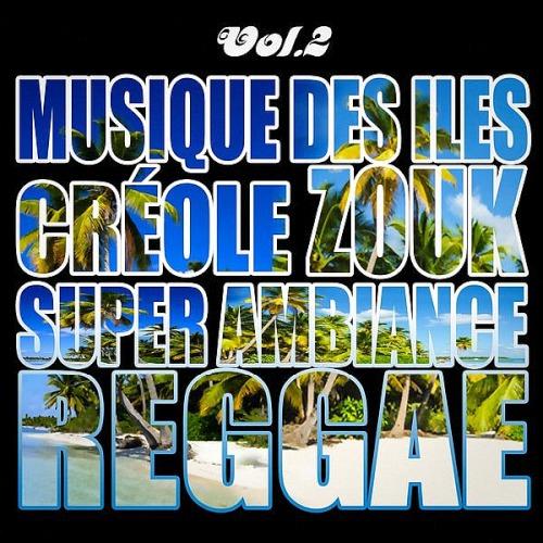 Musiques Des Iles Creole, Ambiance, Reggae Vol. 2 (2019)
