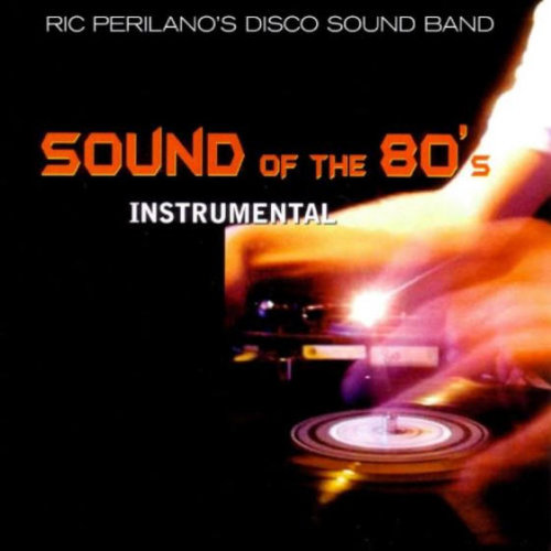 Ric Perilano's Disco Sound Band - Sound Of The 80s