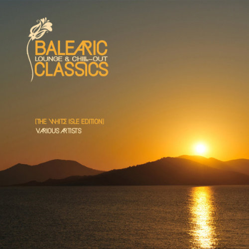 VA - Balearic Lounge & Chill Out Classics [The White Isle Edition] (2021)