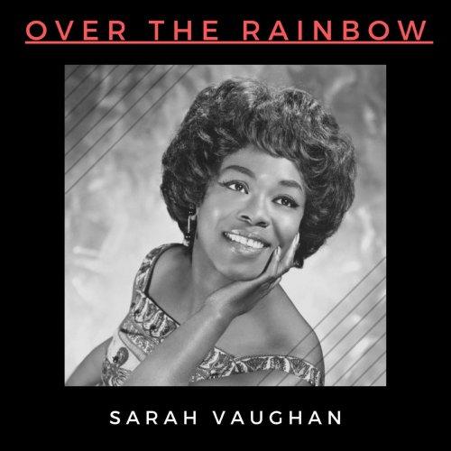 Sarah Vaughan - Over the Rainbow (2021)