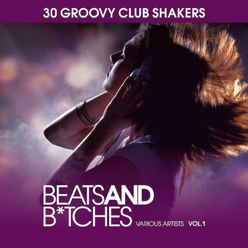 Beats And Bitches (30 Groovy Club Shakers) Vol. 1 (2020)