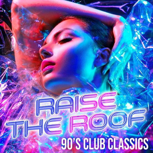 Raise The Roof 90s Club Classics (2020)
