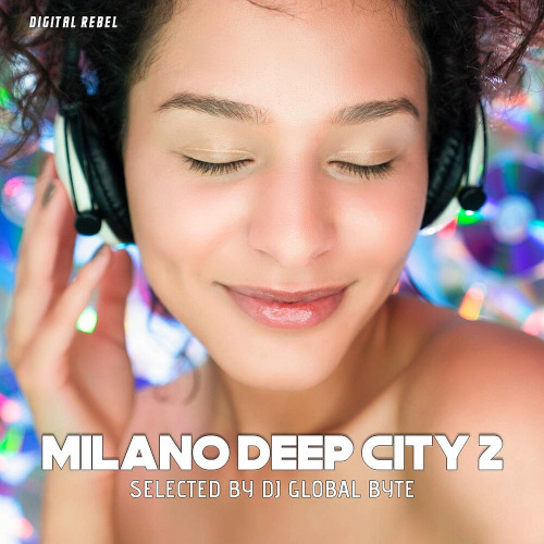 Milano Deep City 2 (Selected By Dj Global Byte) (2020)
