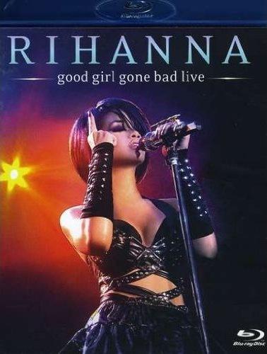 Rihanna - Good Girl Gone Bad Live (2008) Blu-Ray 1080i