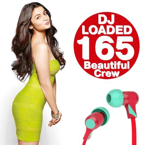165 DJ Loaded Beautiful Crew (2019)