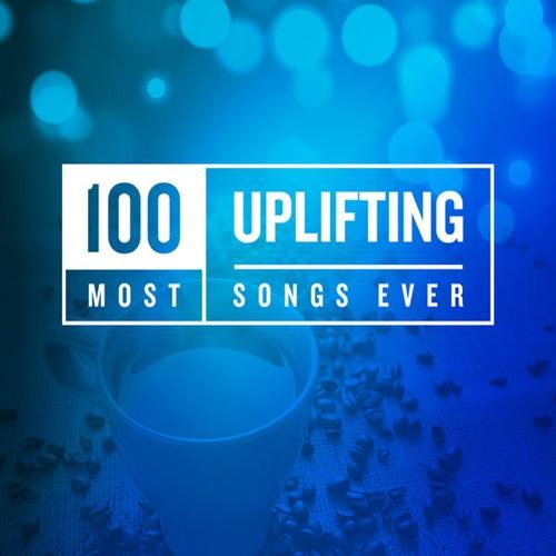 VA - 100 Most Uplifting Songs Ever (2020
