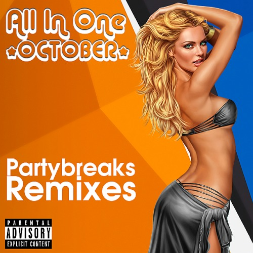 PARTYBREAKS AND REMIXES - ALL IN ONE OCTOBER 001 (2018)