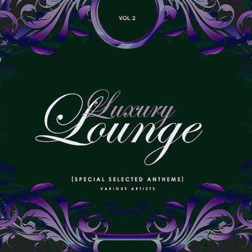 Luxury Lounge (Special Selected Anthems) Vol. 2 (2019)