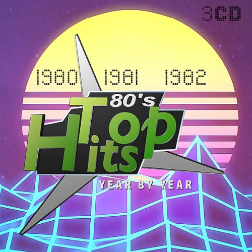 Top Hits Of The 80s (1980 - 1982)