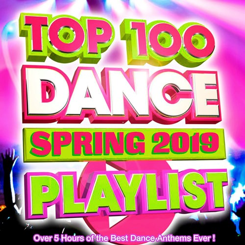 Top 100 Dance Playlist Spring (2019)