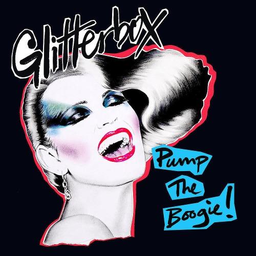 GLITTERBOX - PUMP THE BOOGIE! (2018)