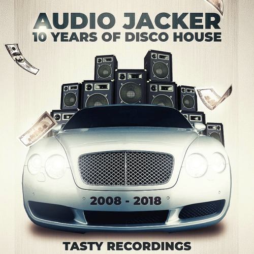 AUDIO JACKER - 10 YEARS OF DISCO HOUSE (2018)
